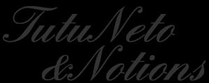 Tutu Neto & Notions